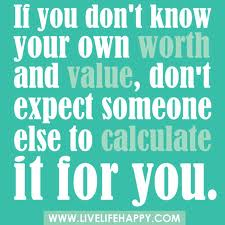 You are worth more than the world...